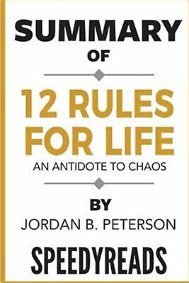 Summary of 12 Rules for Life: An Antidote to Chaos by Jordan B. P by Speedyreads
