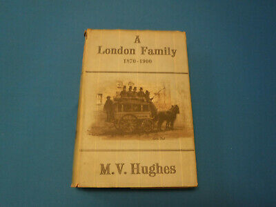 A London Family 1870-1900- M. V. Hughes, 1947, 2nd Printing, Illustrated