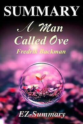 Summary - A Man Called Ove: Novel by Fredrik Backman by Summary, Ez- -Paperback