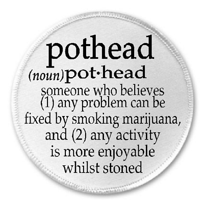 "Pothead Definition - 3"" Sew/Iron On Patch Marijuana Stoner Pot Stoned Weed Gift"