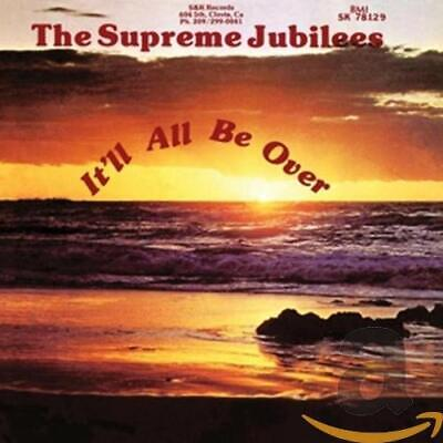 Supreme Jubilees - Itll All Be Over - CD - New