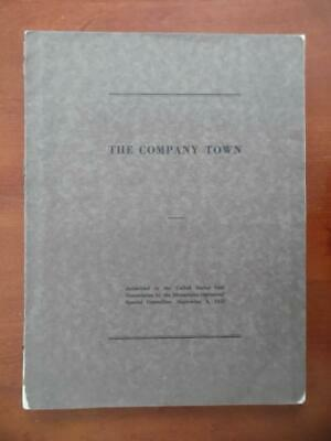 1923 THE COMPANY TOWN Coal Mining Bituminous Operators Committee Report Vintage