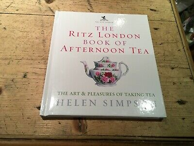 The London Ritz Book of Afternoon Tea: The Art and Pleasures of Taking Tea-Helen