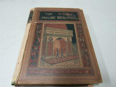 The House Beautiful ~ Clarence Cook ~ 1881 Hardcover, Scribner and Sons