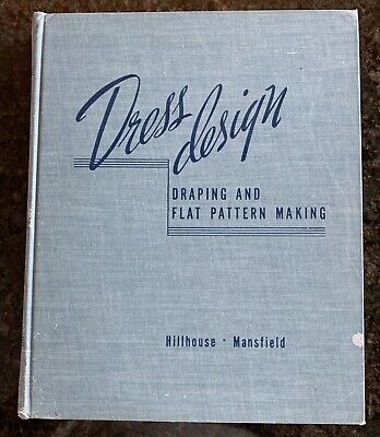 Dress Design Draping and Flat Pattern Making , 1948 First 1st Ed