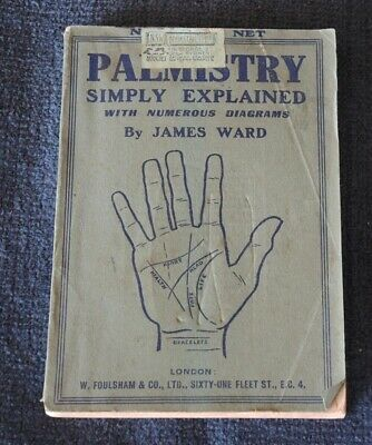 PALMISTRY SIMPLY EXPLAINED WITH NUMEROUS DIAGRAMS James Ward (1921 5th printing)