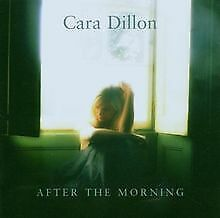 After The Morning von Cara Dillon | CD | Zustand sehr gut