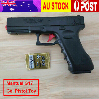 G17 Manual Pistol Water Crystal Bullets Gel Ball Blaster Toy Gun Parts AU Stock