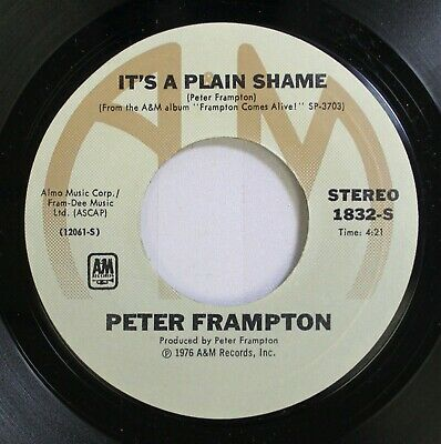 Rock 45 Peter Frampton - It'S A Plain Shame / Baby, I Love Your Way On A&M Recor