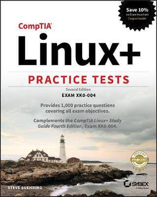 Comptia Linux+ Practice Tests: Exam XK0-004 by Steve Suehring Paperback Book Fre