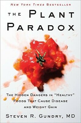 "The Plant Paradox: The Hidden Dangers in ""Healthy""by Dr. Steven R Gundry MD(PDF)"
