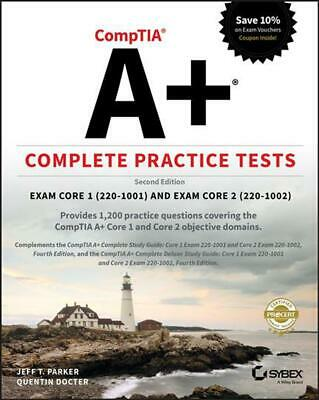 Comptia A+ Complete Practice Tests: Exam Core 1 220-1001 and Exam Core 2 220-100