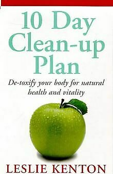 10 Day Clean-up Plan: De-toxify Your Body for Natural He... | Buch | Zustand gut