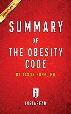 Summary of the Obesity Code: By Jason Fung - Includes Analysis by Summaries,…