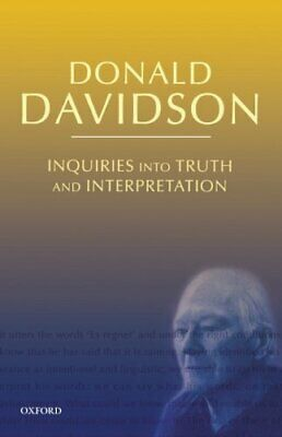 Inquiries into Truth and Interpretation (The Philosophical Essays of Donald D…