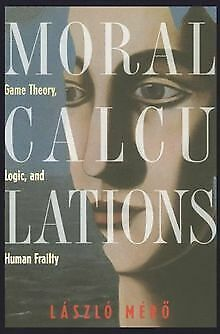 Moral Calculations: Game Theory, Logic, and Human F... | Buch | Zustand sehr gut