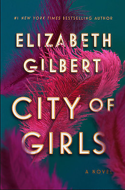 City of Girls: A Novel Kindle Edition by Elizabeth Gilbert