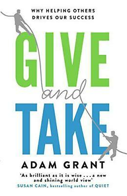 Give and Take: Why Helping Others Drives Our Success by Grant, Adam, NEW Book, F