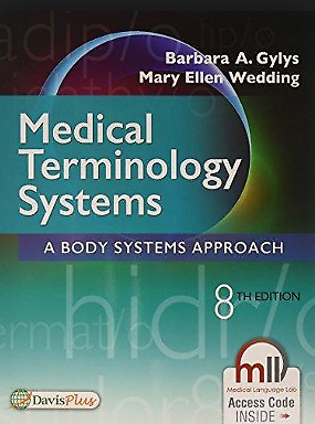 Medical Terminology Systems A Body Systems Approach eighth Edition