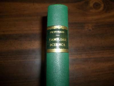 1856 Familiar Science, Scientific Explanation Of Common Things Rare Antique