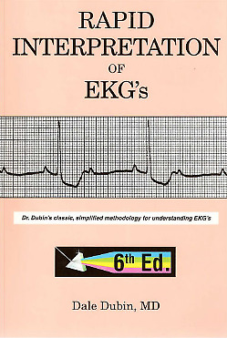 Rapid Interpretation of EKG's Sixth edition by D.Dubin