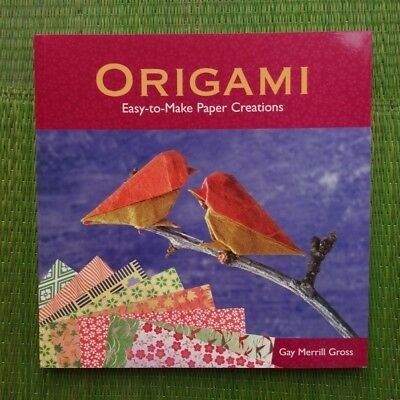 The Origami Kit by Gay Merrill Gross 120 pages with 30 sheets of folding paper