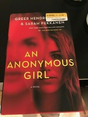 An Anonymous Girl  by Greer Hendricks; Sarah Pekkanen Hardback - read once