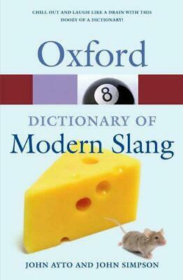 Oxford Dictionary of Modern Slang (Oxford Paperback Reference) by , NEW Book, FR