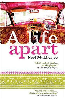 A Life Apart by Neel Mukherjee, NEW Book, FREE & Fast Delivery, (Paperback)