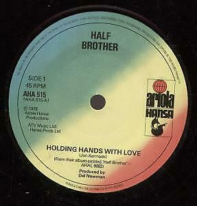 """HALF BROTHER Holding Hands With Love 7"""" VINYL B/w You Never Tell Me (aha515) U"""
