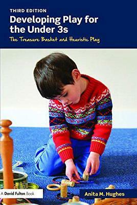 Developing Play for the Under 3s: The Treasure Basket and Heuristic Play by Hugh