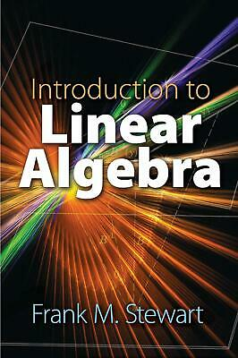 Introduction to Linear Algebra by Frank Stewart Paperback Book Free Shipping!