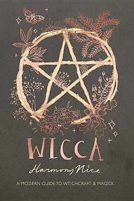 Wicca: A Modern Guide to Witchcraft and Magick by Harmony Nice (English) Hardcov