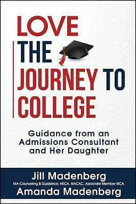 Love the Journey to College: Guidance from an Admissions Consultant and Her Daug