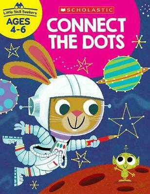 Little Skill Seekers: Connect the Dots by Scholastic Teacher Resources (English)