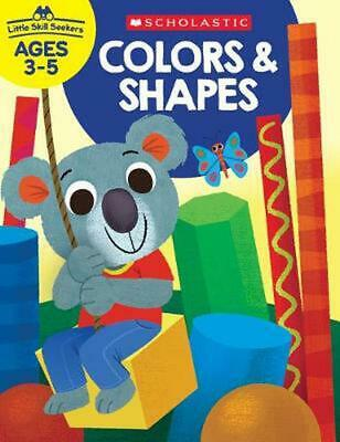 Little Skill Seekers: Colors & Shapes by Scholastic Teacher Resources (English)