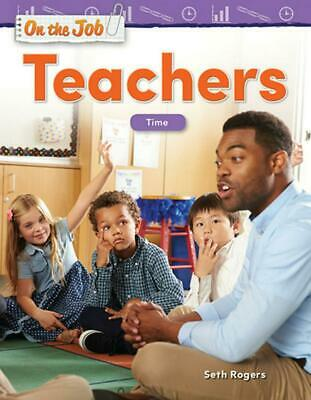 On the Job: Teachers: Time (Grade 1) by Seth Rogers (English) Paperback Book Fre