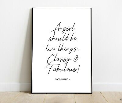 Chanel Quote Print - A Girl Should Be Two Things Classy And Fabulous - A4