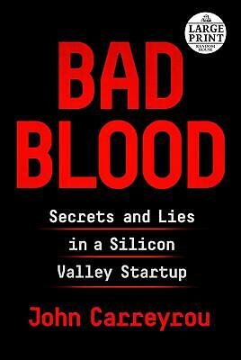 Bad Blood: Secrets and Lies in a Silicon Valley Startup by John Carreyrou (Engli