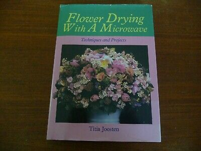 Flower Drying with a Microwave by Titia Joosten (1989, Hardcover)  BOGO