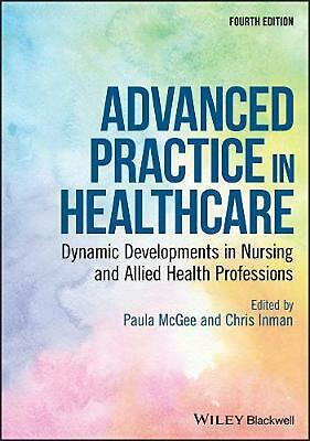 Advanced Practice in Healthcare: Dynamic Developments in Nursing and Allied Heal