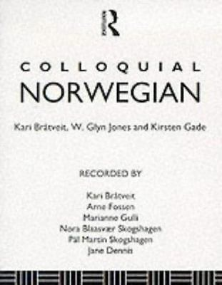 Colloquial Norwegian: A Complete Language Course [Colloquial Series]