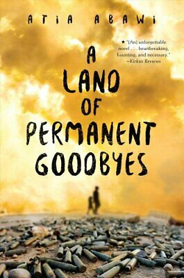 A Land Of Permanent Goodbyes by Atia Abawi 9780399546853 | Brand New