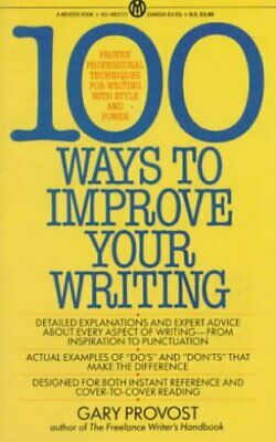 Provost Gary : 100 Ways to Improve Your Writing by Gary Provost 9780451627216
