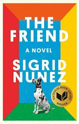 The Friend A Novel by Sigrid Nunez 9780735219441 | Brand New | Free US Shipping