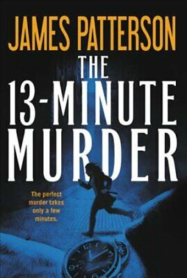 The 13-Minute Murder by James Patterson 9781538733035 | Brand New