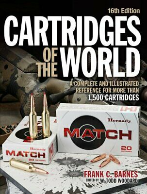 Cartridges of the World A Complete and Illustrated Reference fo... 9781946267733