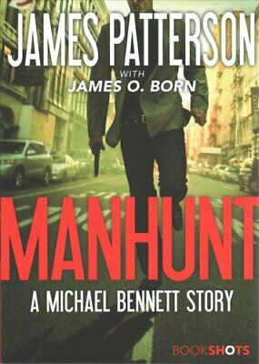 Manhunt A Michael Bennett Story by James Patterson 9780316473491 | Brand New
