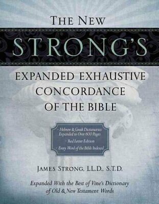 The New Strong's Expanded Exhaustive Concordance of the Bible 9781418541682
