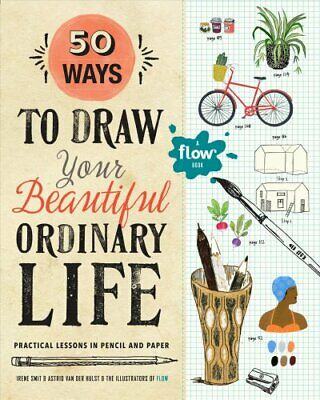 50 Ways To Draw Your Beautiful, Ordinary Life Practical Lessons... 9781523501151